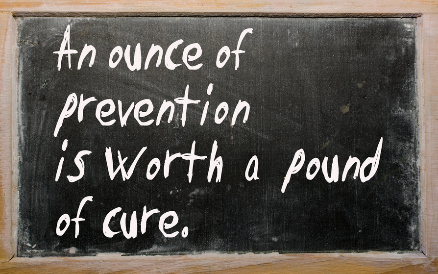 """An ounce of prevention is worth a pound of cure"" blackboard message"